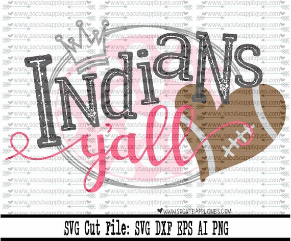 Football Svg Indians Yall Svg Svg File Socuteappliques