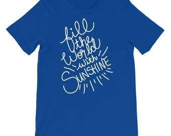 Fill the World with Sunshine T-Shirt