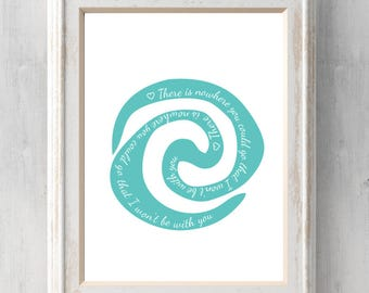 Moana Print.  There is nowhere you could go that I won't be with you. Heart of te fiti. Grandma Tala. Quote. All Prints BUY 2 GET 1 FREE!