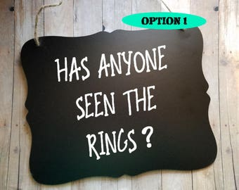 Has Anyone Seen The Rings?- Wedding Sign - Flower Girl Sign - Ring Bearer Sign - Ring Bearer - Wedding Decor - Gag Gift for Wedding