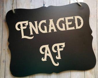 Engaged AF Engagement Sign - Wedding Sign - Ring Bearer Sign - Bride - Groom - Wedding Decor - Engagement Photo Prop