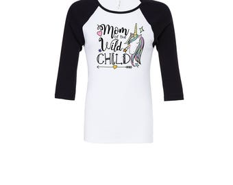 Mom of the Wild Child Shirt - Unisex Adult Raglans - Mom of the Birthday Girl - Unicorn Birthday Shirts - Mom Shirts - Women's Shirts