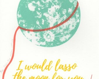 Lasso the Moon Screen print Illustration