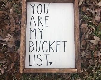 You are my bucket list - farmhouse sign - farmhouse decor - farmhouse bedroom - farmhouse love