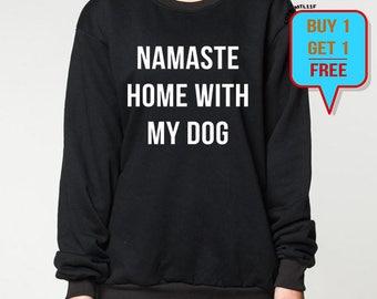 Namaste Home With My Dog sweatshirt sweater jumper shirt grey black unisex S M L XL