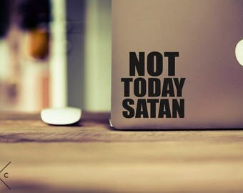 Not Today Satan Decal - Funny Decals - Funny Stickers - Vinyl Stickers - Quote Decal - Laptop Decal - Laptop Stickers - Car Decals Stickers