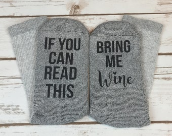 If You Can Read This Bring Me Wine Socks/ Bring Me Wine Socks/ Wine Socks/ Wine Lover/ Wine/ Gift for Wine Lover/ Funny Gift/ Novelty Socks