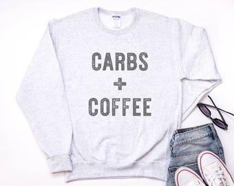 Coffee Sweatshirt, Carbs And Coffee
