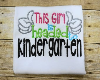 This Girl is Headed to Kindergarten Embroidered Shirt - Kindergarten Shirt -1st Day of School  - First Day of School - back to school girl
