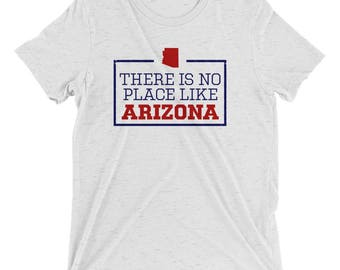There Is No Place Like Arizona Triblend Short Sleeve T Shirt