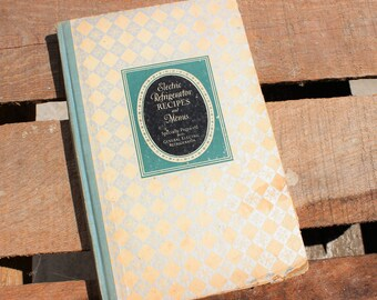Vintage 1927 Electric Refrigerator Recipe Cook Book By General Electric