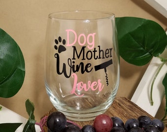 Dog Mother Wine Lover, Wine Glasses, Custom Wine Glass, Gifts For Her, Wine Gift, Dog Mom Wine, Fur Mom, Doggy Wine Glass, Pet Lover Glass