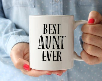 Best Aunt Ever Mug, Aunt Mug, Gift for Aunt, Aunt Gift, Coffee Mug, Tea, Coffee, Cup, Aunt Birthday, Christmas, Pregnancy Announcement,Cup,