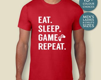 Eat Sleep Game Repeat, Gifts For Him, Fathers Day Gift, Gifts For Husband, Nerdy Gifts, Geeky Tshirts, Gaming Tshirts, Nerdy Tshirts, Geeky