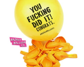 "Mature ""You F*cking Did It. Congrats"" Funny Party Balloons. Funny Balloons. Badass Balloons. Adult Party Favors & Party Supplies."