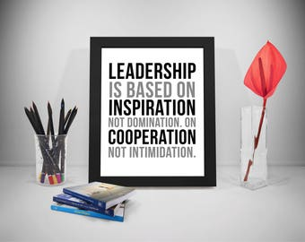 Leadership Is Based On Inspiration, Leadership Quotes, Leadership Poster, Leadership Prints, Office Decor, Office Art