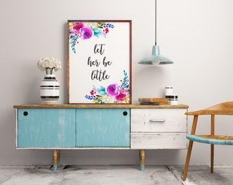 nursery decor, Let her be little, Pink nursery art, Nursery art, Baby girl gift, New born girl, Pink print, Nursery decor