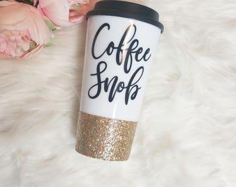 Coffee Snob, tumbler, glitter tumbler, cute tumblers, travel tumbler, tumblers, cute gift, gift for her, funny coffee mug, cute quote mug,