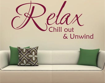 Relax Chill Out And Unwind Wall Quote Bedroom Livingroom Decor Vinyl Matt Art Sticker Decal Transfer *20 colours* *Two Sizes*