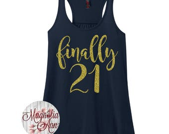 Finally 21, 21st Birthday, Happy Birthday, Birthday Girl, Women's Racerback Tank Top in 9 Colors in Sizes Small-4X, Plus Size