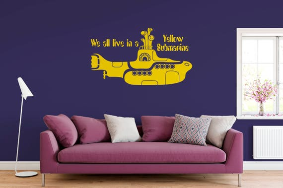 We All Live in a Yellow Submarine Vinyl Wall Decal Quote Wall Decal