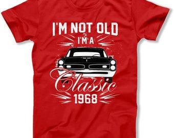50th Birthday Shirt Dad Birthday Gift Ideas For Him Bday Present B Day T Shirt I'm Not Old I'm A Classic 1968 Birthday Mens Tee DAT-1466