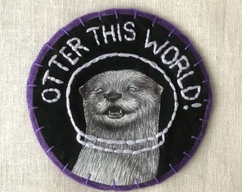 Otter Patch, Space Pin, Funny Pin, Funny Patch, Otter Pin, Space Patch, Embroidered Patch, Animal Patch, Space Pun, Pin and Patch, 3 Inch