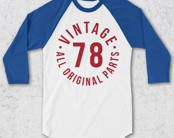 40th Birthday Shirt For Women & Men - Retro Baseball Tee - Vintage 1978 All Original Parts - 40th Birthday Gifts - Retro Raglan T-Shirt -