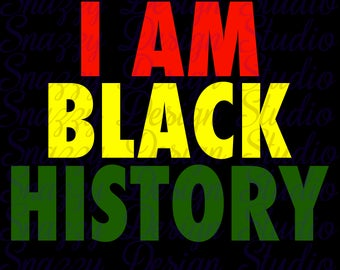 I am Black History svg ~ Cutting File ~ Black History svg ~ Black History ~ SVG,DXF,EPS ~ Cricut ~ Silhouette