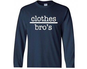 Clothes Over Bro's Long Sleeve Shirt
