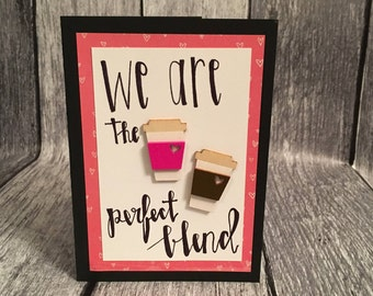 We Are The Perfect Blend Valentine's Day Card