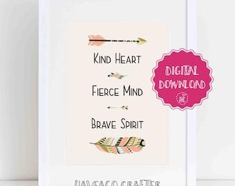 Digital download - Kind heart, fierce mind, brave spirit print