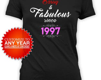 21st Birthday Shirt Personalized T Shirt Custom Birthday Gift Ideas For Her Bday Present B Day Sassy And Fabulous 1997 Ladies Tee - BG397