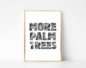 More Palm Trees Printable,Printable Wall Art Print,Typography Print,Wall Print Quote,Tropical Leaves Print,Digital Print,Instant Download