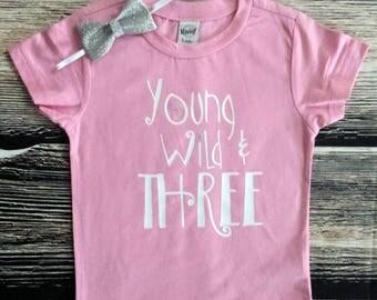 Young Wild and Three Shirt, Birthday Girl Shirt, Birthday Party Shirt