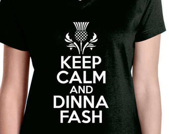 Keep Calm and Dinna Fash t-shirt