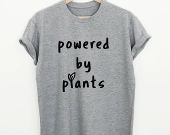 Vegan shirt, powered by plants T-shirt, womens or unisex slogan shirt, vegan vegetarian food shirt, vegan gift tshirt