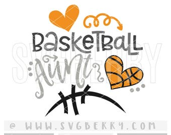 Basketball Aunt SVG / Basketball Auntie Squad / Basketball Aunt Gift Shirt Tshirt Onesie SVg/ Basketball Heart Iron On / Cutting Files / Bo