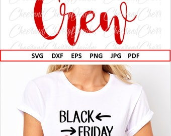 Black friday Crew SVG Black friday Svg Dxf Eps Png Thanksgiving Svg Fall Svg file Black friday vinyl design HTV file Silhouette Cameo Cricut