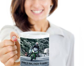 Born to Ride, Forced To Work! Motorcycle Rider's Motto! Biker Funny Saying on Action Photo Adorns 15 oz White  Coffee Mug!