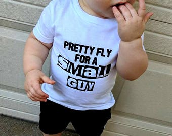Pretty Fly For A Small Guy | Child | Onesie or Shirt