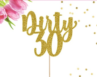 Dirty 30 Cake Topper, 30th Birthday Cake Topper, Happy 30th Birthday, Thirty Cake Topper, 30 Cake Topper, 30th Birthday Decoration, 29 Again