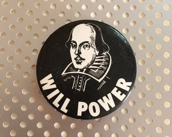 Pun Badge - 'Will Power' William Shakespeare - Vintage 1970s 1980s souvenir pinback button - play on words, joke, funny