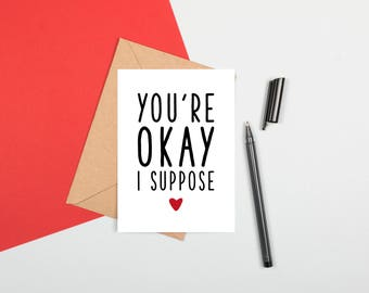 You're Okay I Suppose, Funny Anniversary Card, You'll Do Card, Card For Wife, Funny Anniversary Card Husband, Funny Card For Girlfriend