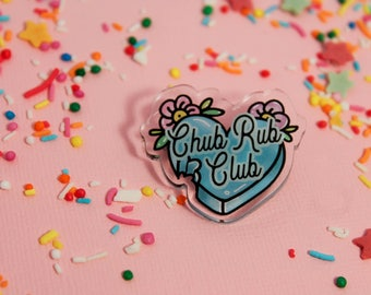 Chub Rub Club! - Laser Cut Illustrated Acrylic Brooch - tattoo flash design pin collar clip self love thick thighs chubby fat