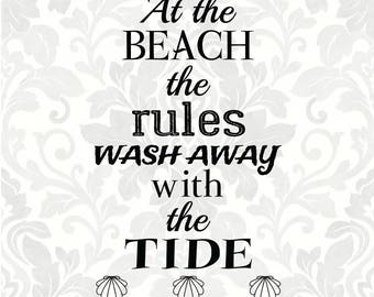 Beach Rules SVG - At the beach the rules wash away with the tide (SVG, PDF, Digital File Vector Graphic)
