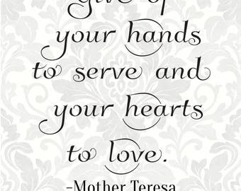 Mother Teresa SVG - Give of your hands to serve and your hearts to love (SVG, PDF, Digital File Vector Graphic)