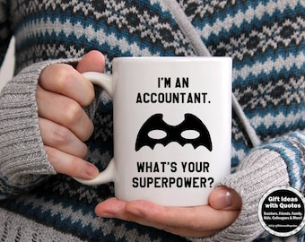 Accountant Gift,  Accountant Mug, Superpower Quote,  Graduation Gift for Him or Her, Accountant Coffee Cup, 11 oz, 15 oz.