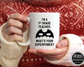 1st Grade Teacher Mug, Teacher Appreciation Gift, I'm a 1st Grade Teacher, What's Your Superpower, 1st Grade Teacher Gift Idea, Coffee Cup