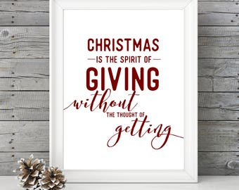 Christmas is the Spirit of Giving Without the Thought of Getting- 11x14 Christmas Holiday Home Decor Poster- Christmas Decoration- PRINT